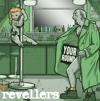 Revellers - Your Round