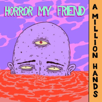 Horror My Friend - A Million Hands [EP]